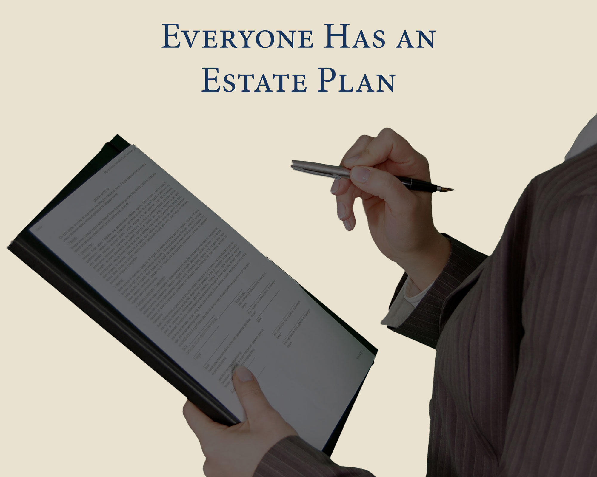 Everyone has an Estate Plan